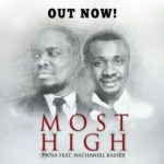 """Most High"" Nosa Ft. Nathaniel Bassey(New Gospel Music)"