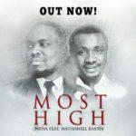 """Most High"" Nosa Ft. Nathaniel Bassey(New Gospel Music)"
