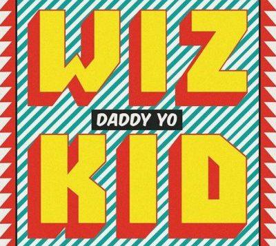 wizkid Daddy Yo