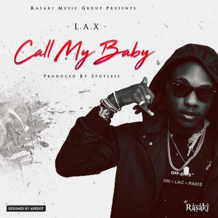 New Music: L.A.X – Call My Baby