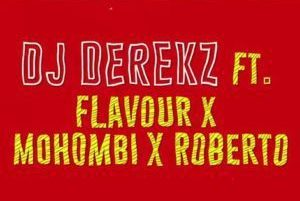 DJ Derekz ft. Flavour, Mohombi & Roberto – Roll Up