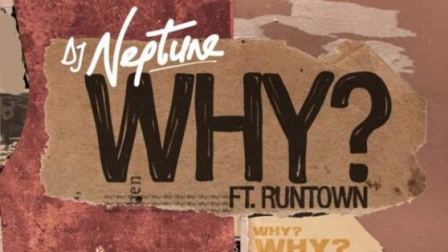 DJ Neptune Runtown Why