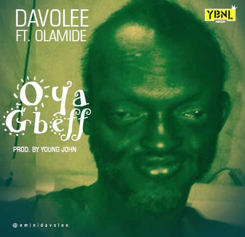 Davolee ft. Olamide Oya Gbeff