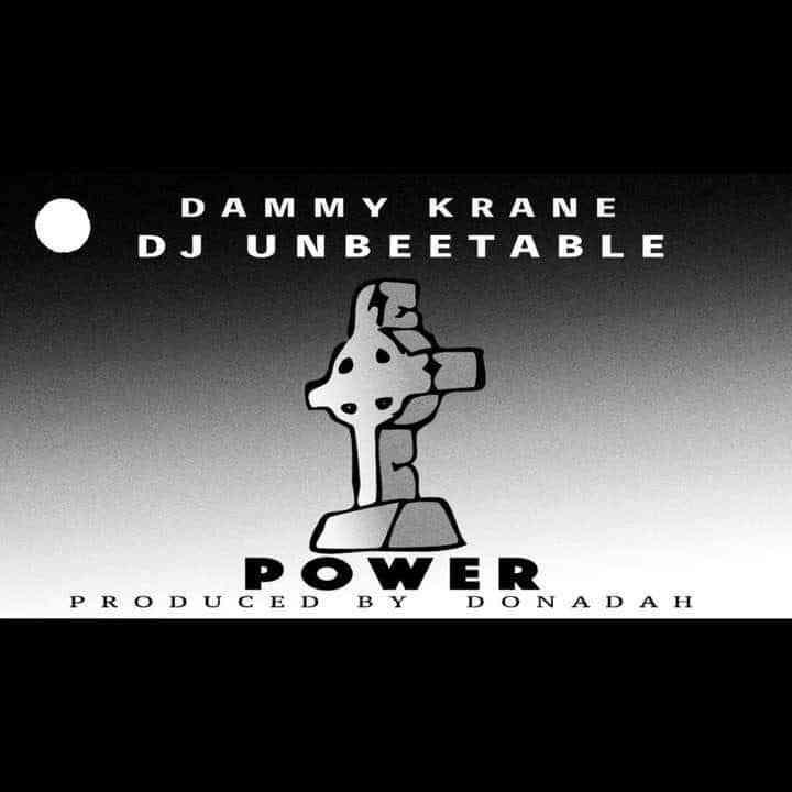 New Music: DJ Unbeetable & Dammy Krane – Power