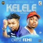 New Music: Oritse Femi ft. Olamide – Kelele