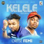 New Music: Oritse Femi ft. Olamide – Kelele