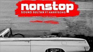 New Music: Sound Sultan ft. Harrysong – Non Stop