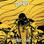 New Music: Davido – Like Dat