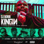 New Video: DJ Bobbi & Krizbeatz ft Ceeboi, Kymo, Oladips, Zlatan & Draypappy – Kingin