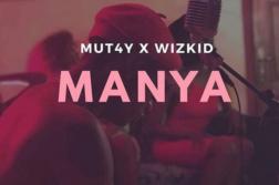MUT4Y x Wizkid – Manya