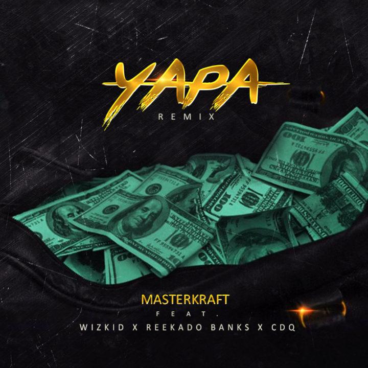 Masterkraft ft. Wizkid, Reekado Banks & CDQ – Yapa (Remix)