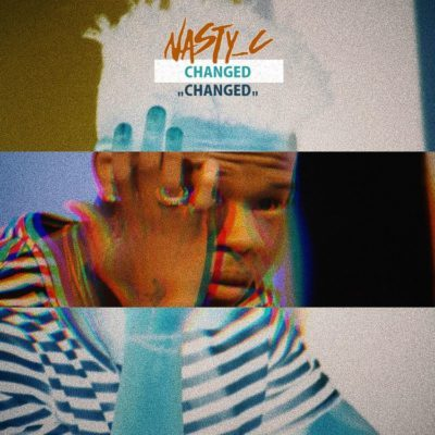 Nasty C Changed