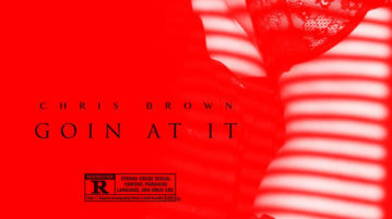 Chris Brown – Goin At It