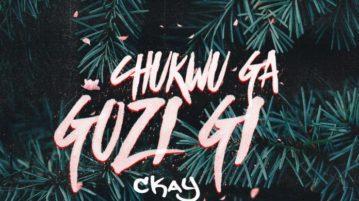 Ckay – Chukwu Ga Gozi Gi