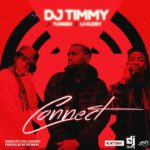 DJ Timmy ft. Yung6ix & LK Kuddy – Connect [New Video]