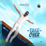 Henrisoul – Take Over [New Music]