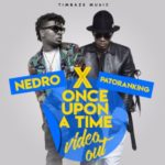 Nedro ft. Patoranking – Once Upon A Time [New Video & Mp3]