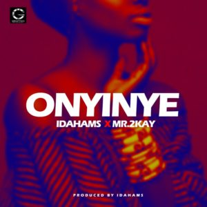 Idahams – Onyinye ft. Mr 2Kay