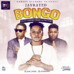 Jay Rated ft. Vector & Chinko Ekun – Bongo[Video Premiere]