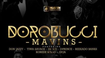 Mavin Records Ft. Tiwa Savage, Don Jazzy, D'Prince, Dr Sid, Di'Ja, Reekado Banks, Korede Bello – Dorobucci