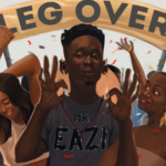 Mr Eazi – Leg Over [MP3+Video]
