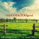 Nathaniel Bassey Feat. Micah Stampley – This God Is Too Good [New Music]
