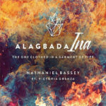Nathaniel Bassey Ft. Victoria Orenze – Alagbada Ina[New Music]