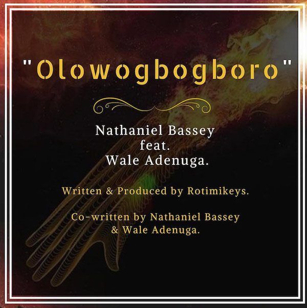 Nathaniel Bassey – Olowogbogboro