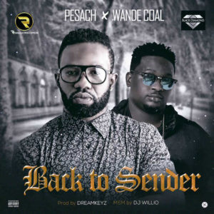 Pesach ft Wande Coal – Back To Sender