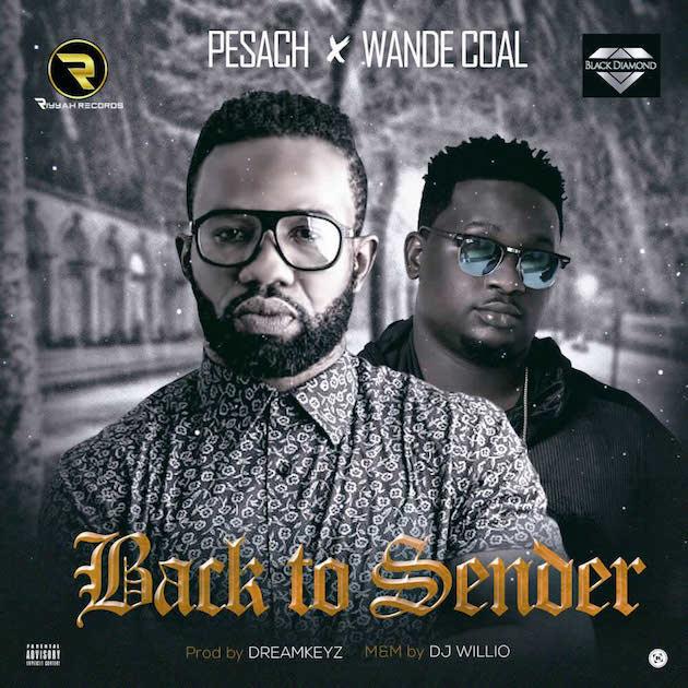 Pesach ft Wande Coal – Back To Sender