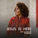 Glowreeyah Braimah – Jesus is Here [New Music]