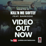 Naeto C ft. Sarkodie – Kill'N Me Softly [New Video]