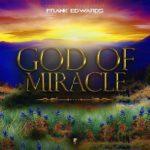 Frank Edwards – God Of Miracle [New Music]