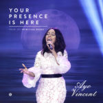Ayo Vincent – Your Presence Is Here [New Song]