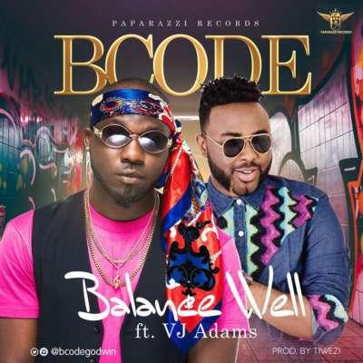 Bcode - Balance Well ft VJ Adams