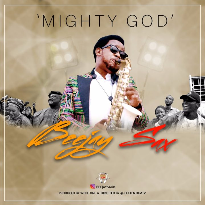 Beejay Sax - Mighty God