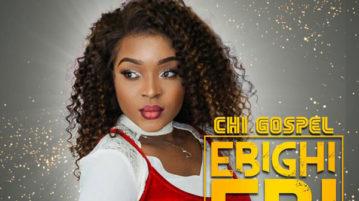 Chi-Gospel - Ebighi Ebi (Everlasting God)