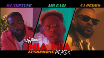 DJ Neptune - Mia Mia ft. Mr Eazi & C4 Pedro [Lusophone Remix]