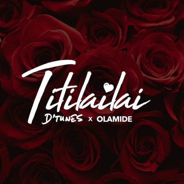 DTunes - TitiLaiLai ft. Olamide