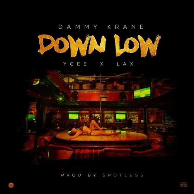 Dammy Krane - Down Low ft. Ycee & L.A.X