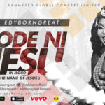 EDYBORNGREAT – ODE NI JESU [New Video]