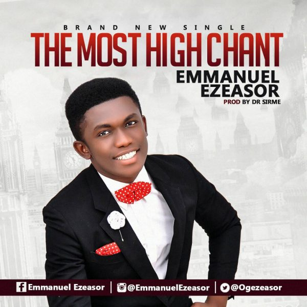 Emmanuel Ezeasor - The Most High Chant