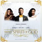 Frank Edwards – Sweet Spirit Of God ft. Nicole C. Mullen & Chee [New Song]