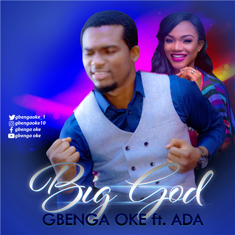 Gbenga Oke - Big God Ft. Ada