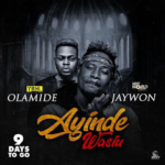 Jaywon – Ayinde Wasiu ft. Olamide [New Video]