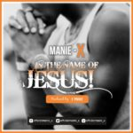 Manie X – In The Name Of Jesus [New Song]