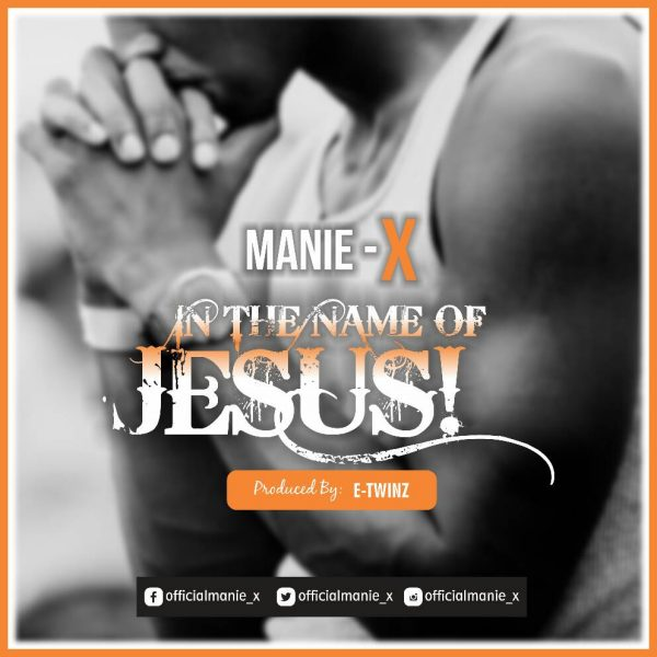 Manie X - In The Name Of Jesus