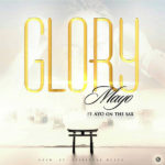 Mayo – Glory ft. Ayo [New Song]