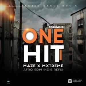 Maze x Mxtreme Ft. Cobhams - One Hit (Afro EDM Refix)