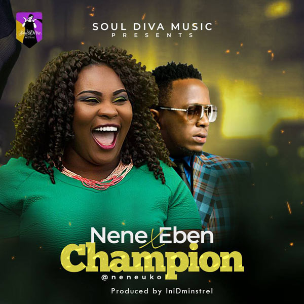 Nene Uko - Champion ft. Eben